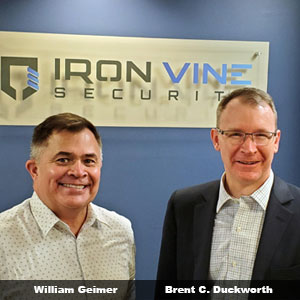 William Geimer, President and Brent C. Duckworth, Founding Partner, Iron Vine Security