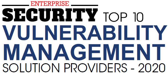 Top 10 Vulnerability Management Solution Companies - 2020