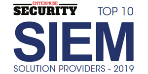 Top 10 SIEM Solution Providers - 2019