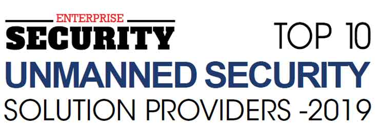 Top 10 Unmanned Security Solution Companies - 2019