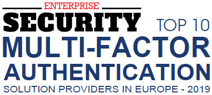 Top 10 Multi-Factor Authentication Solution Providers in Europe - 2019