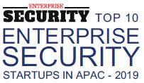 Top 10 Enterprise Security Startups in APAC - 2019