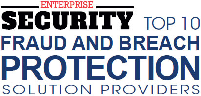 Top 10 Fraud and Breach Protection Solution Companies - 2019