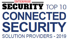 Top 10 Connected Security Solution Providers - 2019
