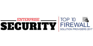 Top 10 Firewall Solution Providers 2017