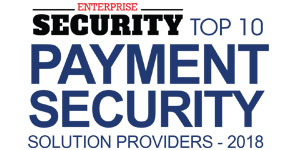 Top 10 Payment Security Solution Providers - 2018