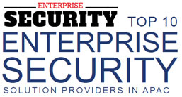 Top 10 Enterprise Security Solution Companies in APAC - 2019