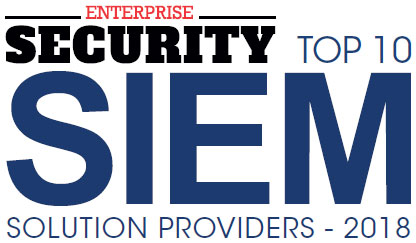 Top 10 Security Information and Event Management (SIEM) Companies - 2018
