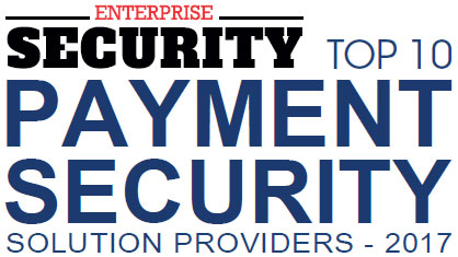 Top 10 Payment Security Solution Companies - 2017