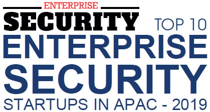 Top 10 Enterprise Security Startups in APAC - 2019