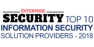 Top 10 Information Security Solution Providers - 2018