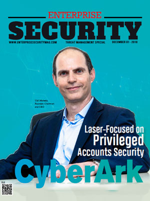CyberArk: Laser-Focused on Privileged Accounts Security