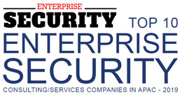 Top 10 Enterprise Security Consulting/Service Companies in APAC - 2019