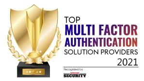 Top 10 Multi Factor Authentication Solution Companies - 2021