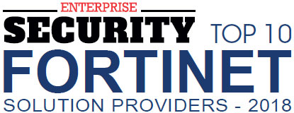 Top 10 Fortinet Solution Providers - 2018