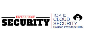 Top 10 Cloud Security Solution Providers 2016
