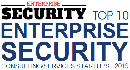 Top 10 Enterprise Security Consulting/Services Startups - 2019