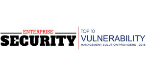 Top 10 Vulnerability Management Solution Providers - 2018