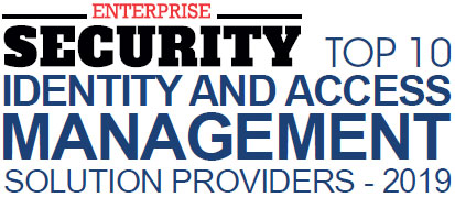 Top 10 Identity and Access Management Solution Providers - 2019