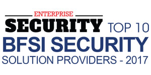 Top 10 BFSI Security Solution Providers - 2017