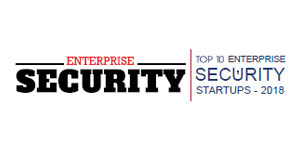 Top 10 Enterprise Security Startups - 2018