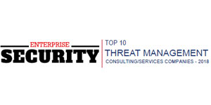 Top 10 Threat Management Consulting/Services Companies - 2018