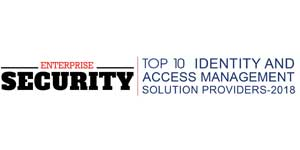 Top 10 Identity and Access Management Solution Providers - 2018