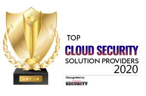 Top 10 Cloud Security Solution Companies - 2020