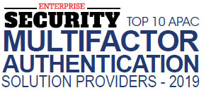 Top 10 Multi-Factor Authentication Solution Providers in APAC - 2019