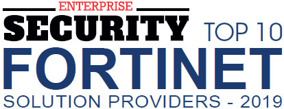 Top 10 Fortinet Solution Companies - 2019